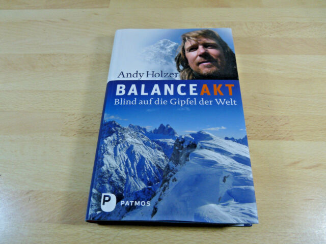 SIGNIERT / Andy Holzer: Balanceakt - Blind auf die Gipfel der Welt / Gebunden
