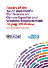 Report of the Asian and Pacific Conference on Gender Equality and Women's Empowerment: Beijing 20 Review by United Nations: Economic and Social Commission for Asia and the Pacific (Paperback, 2015)