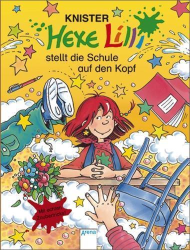 Hexe Lilli stellt die Schule auf den Kopf von Knister (1999, Gebunden)