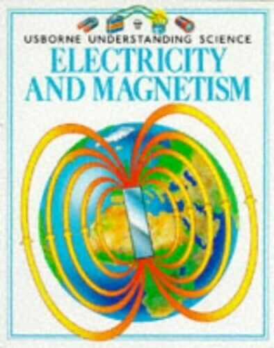 Electricity and Magnetism (Usborne Understanding by Law, Paul-Francis 0746009941