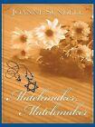 Matchmaker, Matchmaker by Joanne Sundell (Hardback, 2006)