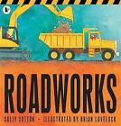 Roadworks by Sally Sutton (Paperback, 2011)