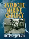 Antarctic Marine Geology by J. B. Anderson (Paperback, 2010)