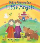 Bible Stories for Little Angels by Sarah J. Dodd (Hardback, 2010)