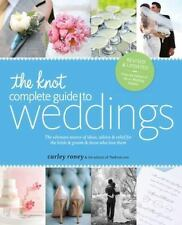 The Knot Complete Guide to Weddings: The Ultimate Source of Ideas, Advice, and R