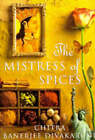 The Mistress of Spices by Chitra Banerjee Divakaruni (Hardback, 1997)