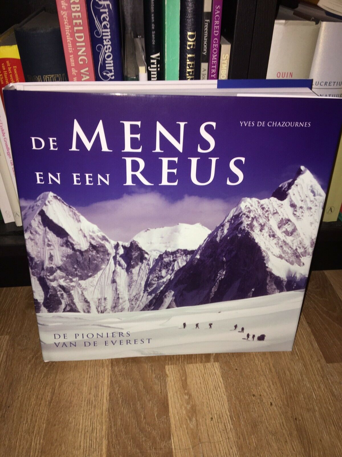 Man and Mountain  The Pioneers of Everest  Yves De Chazournes