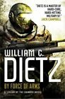 By Force of Arms: Legion of the Damned 4 by William C. Dietz (Paperback, 2015)