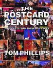 Postcard Century: Cards and Their Messages 1900-2000 by Tom Phillips (Paperback, 2000)