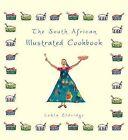 The South African Illustrated Cookbook by Lehla Eldridge (Paperback, 2010)