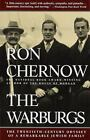 The Warburgs : The Twentieth-Century Odyssey of a Remarkable Jewish Family by Ron Chernow (1994, Paperback)