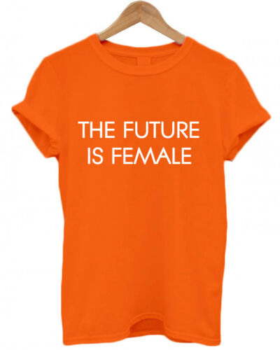 THE FUTURE IS FEMALE equal rights feminist tumblr T Shirt unisex feminism