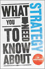 What You Need to Know About Strategy by Jo Whitehead (Paperback, 2011)
