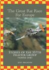 The Great Rat Race for Europe: Stories of the 357th Fighter Group Sortie Number One by Joey Maddox (Hardback, 2011)