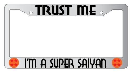 Trust Me I/'m A Super Saiyan Chrome Plastic License Plate Frame Dragonball