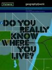 Geography@work1: Do You Really Know Where You Live? Teacher CD-ROM by Peter Humphries, Simon Howe (CD-I, 2008)