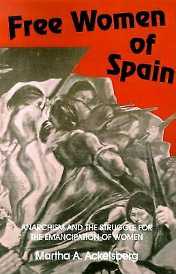 Free Women of Spain : Anarchism and the Struggle for the Emancipation -ExLibrary