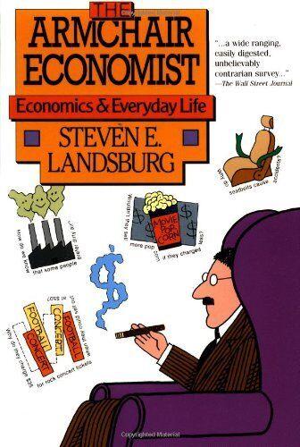 Armchair Economist: Economics & Everyday Life [ Steven E ...
