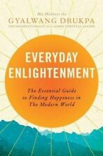 Everyday Enlightenment: The Essential Guide to Finding Happiness in the Modern W