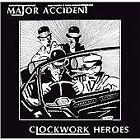Major Accident - Clockwork Heroes (The Best of , 2017)