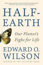 Half-Earth : Our Planet's Fight for Life by Edward O. Wilson (2017, Paperback)