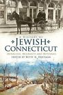 A History of Jewish Connecticut: Mensches, Migrants and Mitzvahs by History Press (SC) (Paperback / softback, 2010)