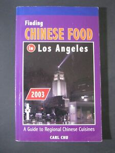 Finding Chinese Food in Los Angeles:Regional Chinese Cuisines by Carl Chu