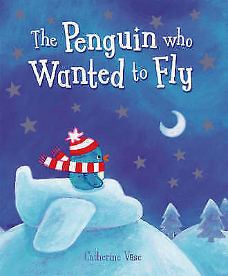 The Penguin Who Wanted to Fly, Vase, Catherine, Very Good Book