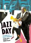Jazz Day The Making of a Famous Photograph by Roxane Orgill 9780763669546