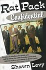 Rat Pack Confidential: Frank, Dean, Sammy, Peter, Joey & the Last Great Showbiz Party by Shawn Levy (Paperback, 1999)