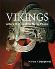 Vikings: A Dark History of the Norse People by Martin J. Dougherty (Paperback, 2014)