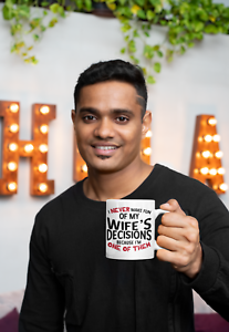 I-Never-Make-Fun-Of-My-Wife-s-Decisions-Because-I-m-One-of-Them-Coffee-Mug-R