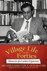 Village Life in the Forties: Memories of a Lankan Expatriate by Arcadius (Shelton a Gunaratne) (Paperback / softback, 2012)