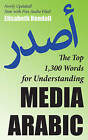 The Top 1,300 Words for Understanding Media Arabic by Elisabeth Kendall (Paperback, 2012)