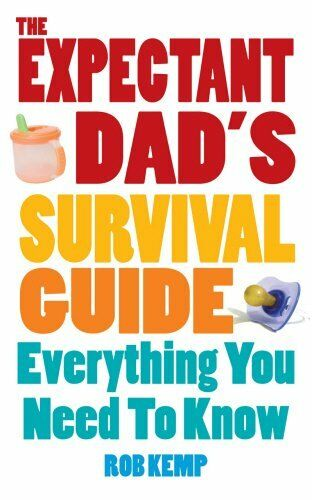 1 of 1 - The Expectant Dad's Survival Guide: Everything You Ne... by Kemp, Rob 0091929792