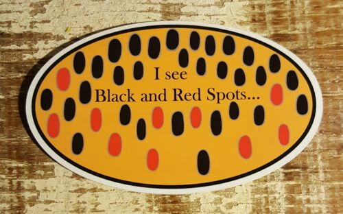 """FLY FISHING BUMPER STICKERS Brown Trout /""""I see black /& red spots/"""" Decals Flies"""