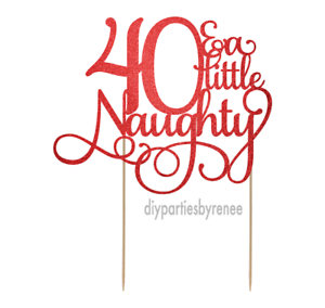 Forty 20+ Colours 40th Naughty 40 NEXT DAY POST Cake Topper