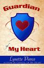 Guardian of My Heart by Lynette Pierce (Paperback / softback, 2006)