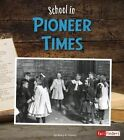 School in Pioneer Times by Kerry A Graves (Hardback, 2016)