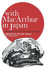 With MacArthur in Japan: A Personal History of the Occupation by William Sebald (Paperback / softback, 1965)