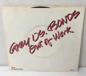 Gary-U-S-Bonds-Out-of-Work-Bring-Her-Back-45-rpm-Vinyl-Record-VG-EMI-039-82