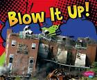 Blow It Up! by Thomas Kingsley Troupe (Hardback, 2013)