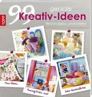99 geniale Kreativideen Wohndeko und mehr von Frechverlag (2014, Taschenbuch)