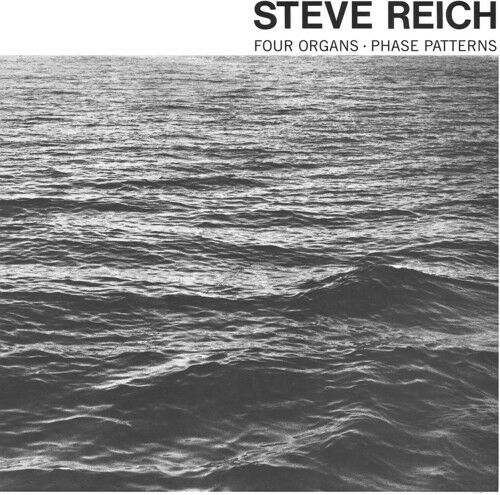 Steve Reich - Four Organs / Phase Patterns [New CD]