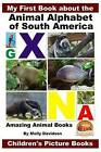 My First Book about the Animal Alphabet of South America - Amazing Animal Books - Children's Picture Books by Managing Director John Davidson, Molly Davidson (Paperback / softback, 2016)