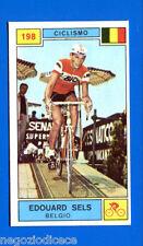 Figurina CAMPIONI DELLO SPORT 1969/70- n. 198 - SELS (BEL) - CICLISMO -rec