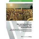 Die Wirtschaftliche Entwicklung Der Schoretshueb by Zwahlen Adrian (Paperback / softback, 2014)