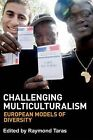 Challenging Multiculturalism by Ray Taras (Paperback, 2012)