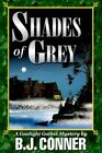 Shades of Grey B J Conner Crime Mystery iUniverse Hardback 9780595665631