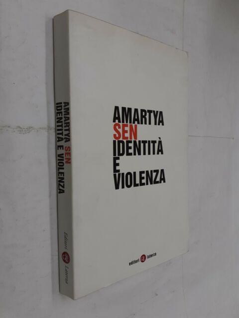 IDENTITA' E VIOLENZA - AMARTYA SEN - LATERZA - 2006
